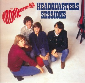 Monkees Headquarters Sessions.